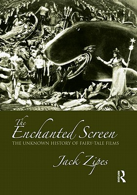 The Enchanted Screen By Zipes, Jack David