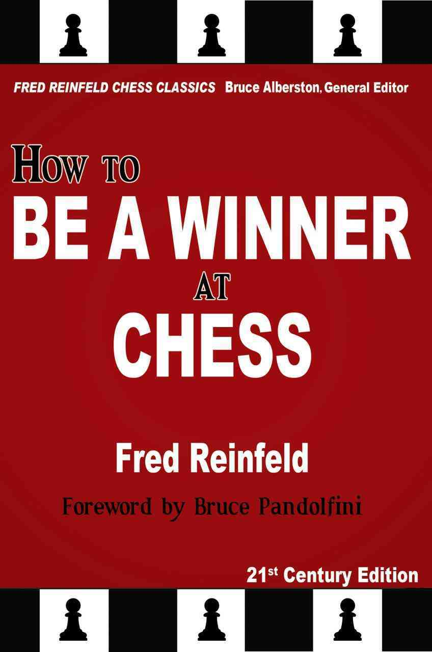 How to Be a Winner at Chess By Reinfeld, Fred/ Alberston, Bruce (EDT)/ Pandolfini, Bruce (FRW)